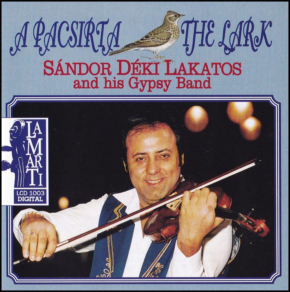 Sándor Déki Lakatos and his Gypsy Band: A pacsirta (CD)
