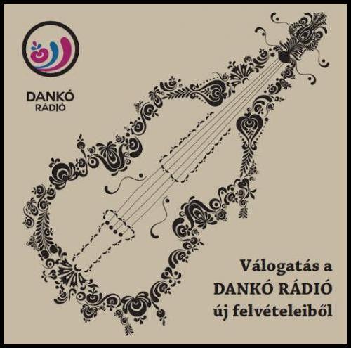 Válogatás a Dankó Rádió új felvételeiből (CD)