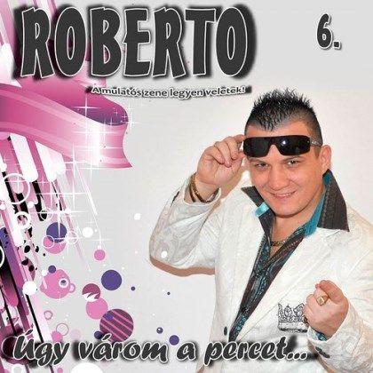 Roberto - 6.: Úgy várom a percet... (CD)