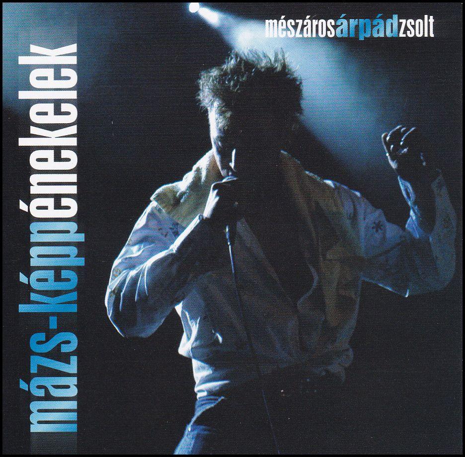 Mészáros Árpád Zsolt: Mázs-képpénekelek (CD)