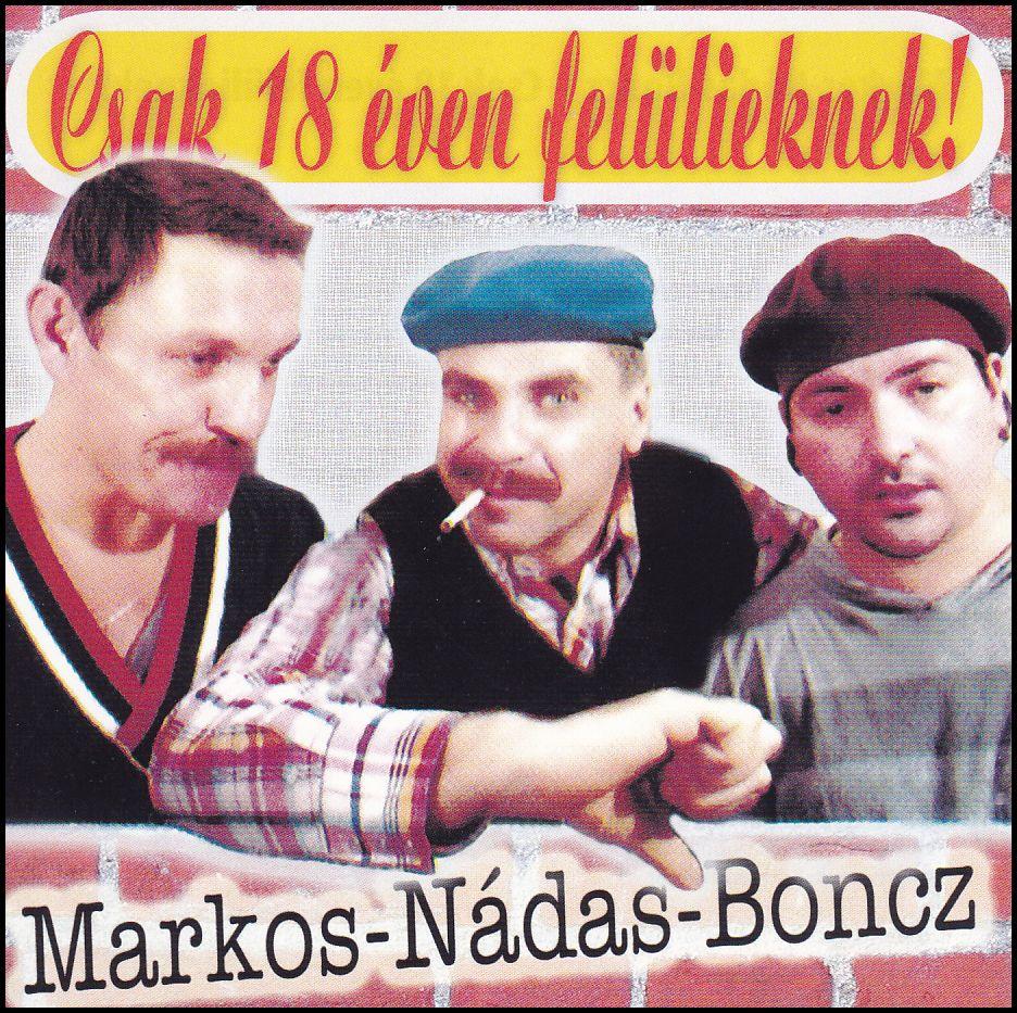 Markos - Nádas - Boncz: Csak 18 éven felülieknek! (CD)