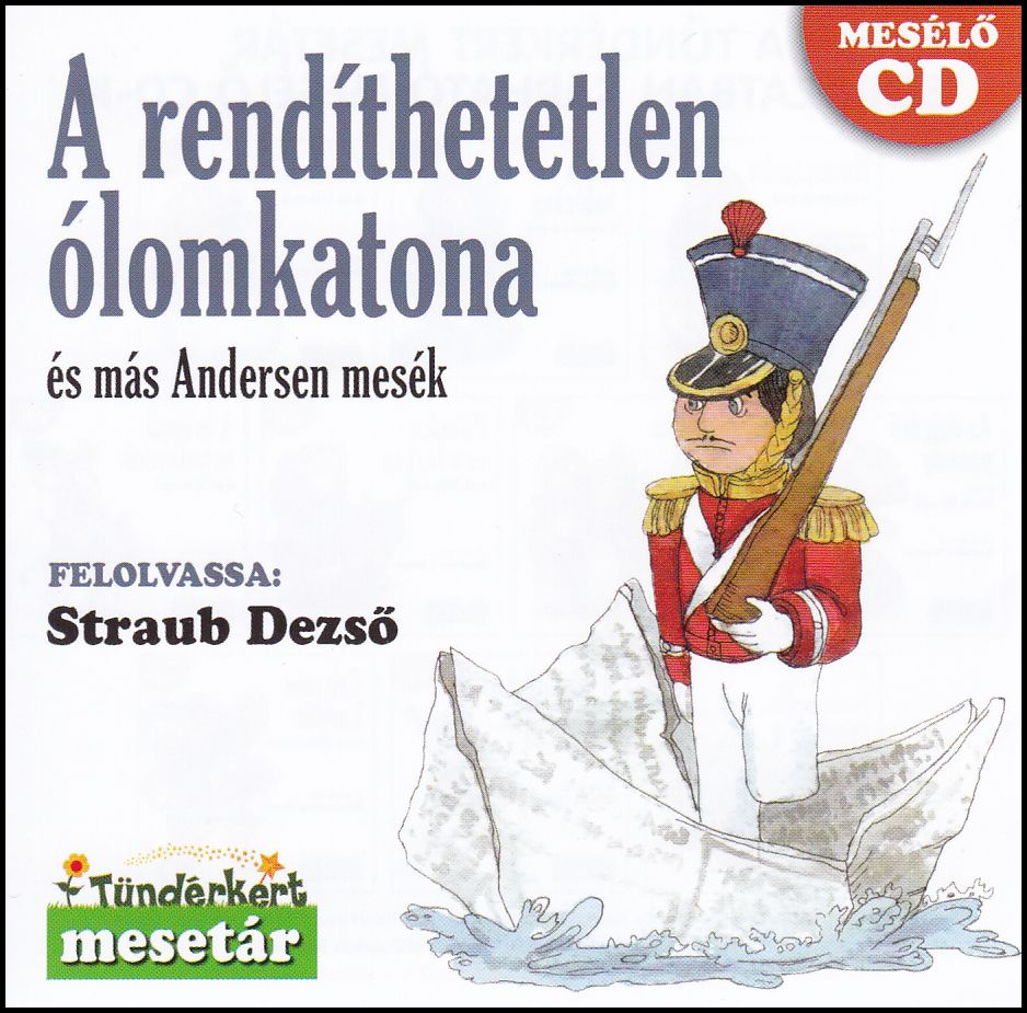 A rendíthetetlen ólomkatona és más Andersen mesék (CD)