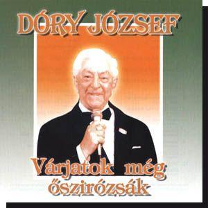 Dóry József: Várjatok még őszirózsák (CD)