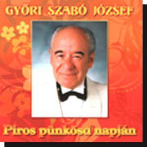 Győri Szabó József: Piros pünkösd napján (CD)