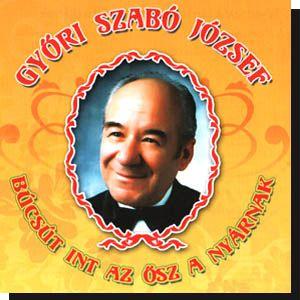 Győri Szabó József: Búcsút int az ősz a nyárnak (CD)