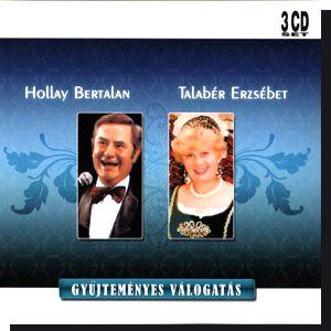 Hollay Bertalan - Talabér Erzsébet: Gyűjteményes válogatás (3CD)