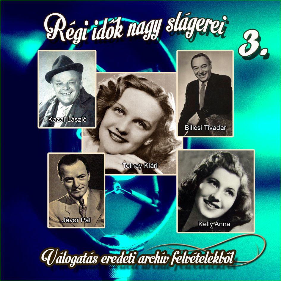 Régi idők nagy slágerei 3. (CD)