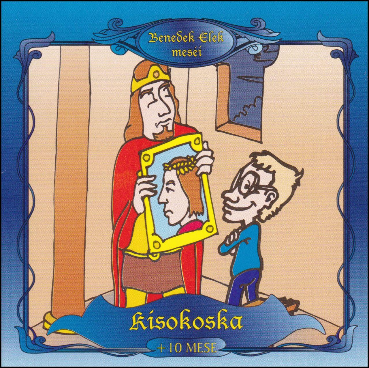 Benedek Elek meséi: Kisokoska (CD)