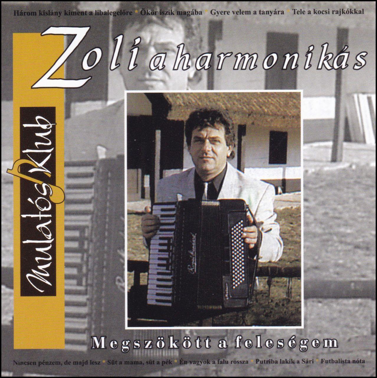 Zoli a harmonikás: Megszökött a feleségem (CD)