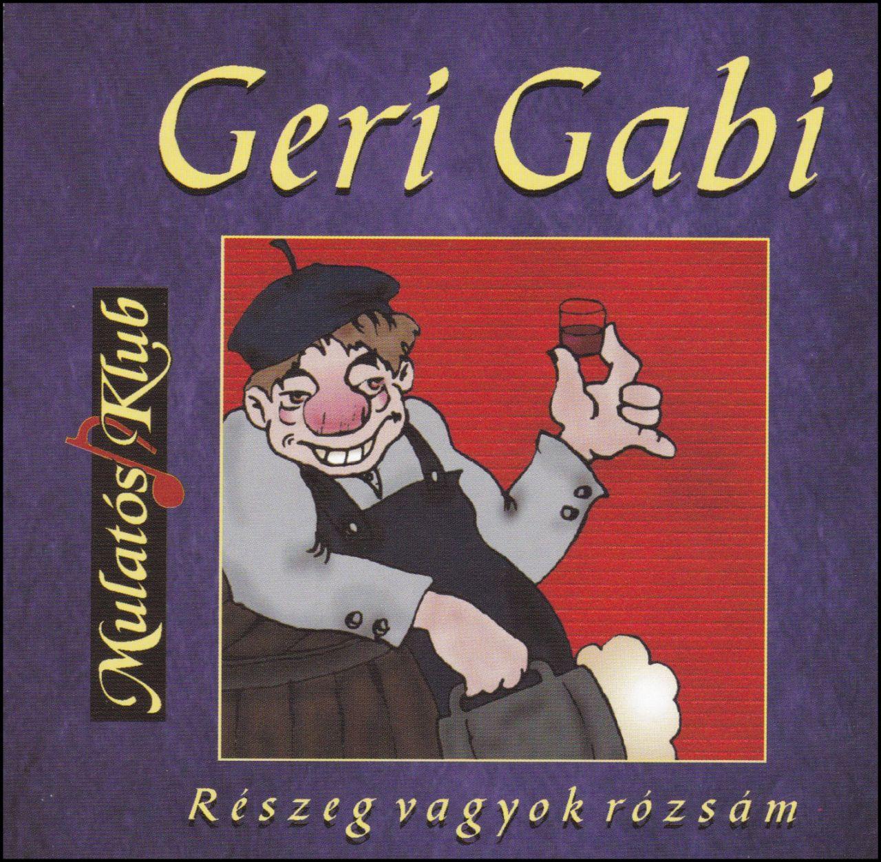 Geri Gabi: Részeg vagyok rózsám (CD)