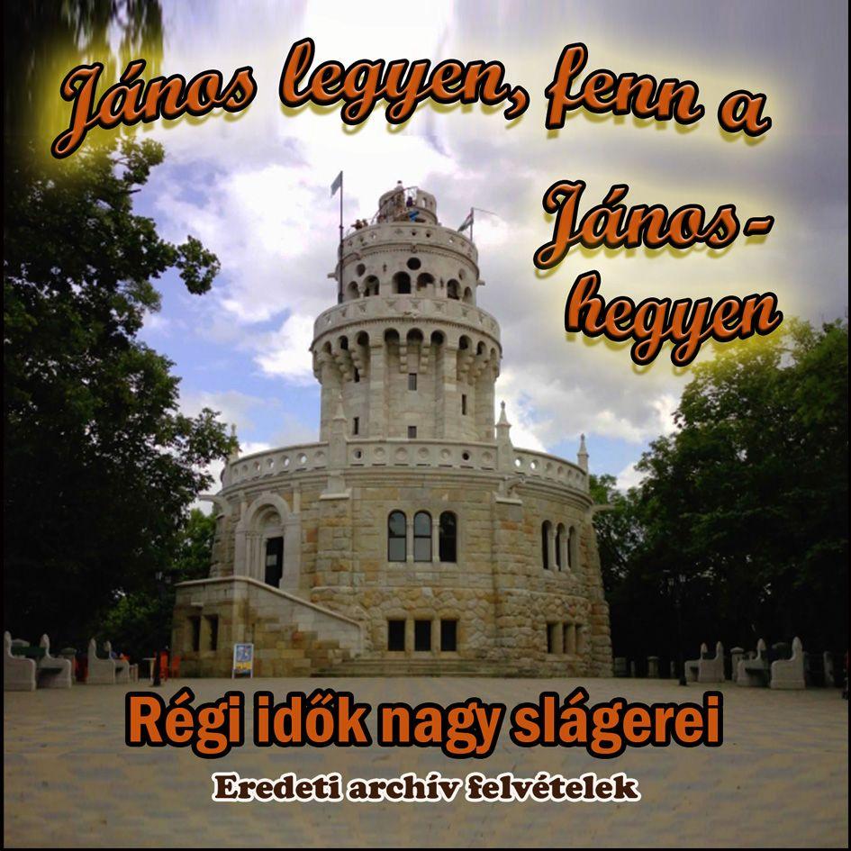 János legyen, fenn a János-hegyen (CD)