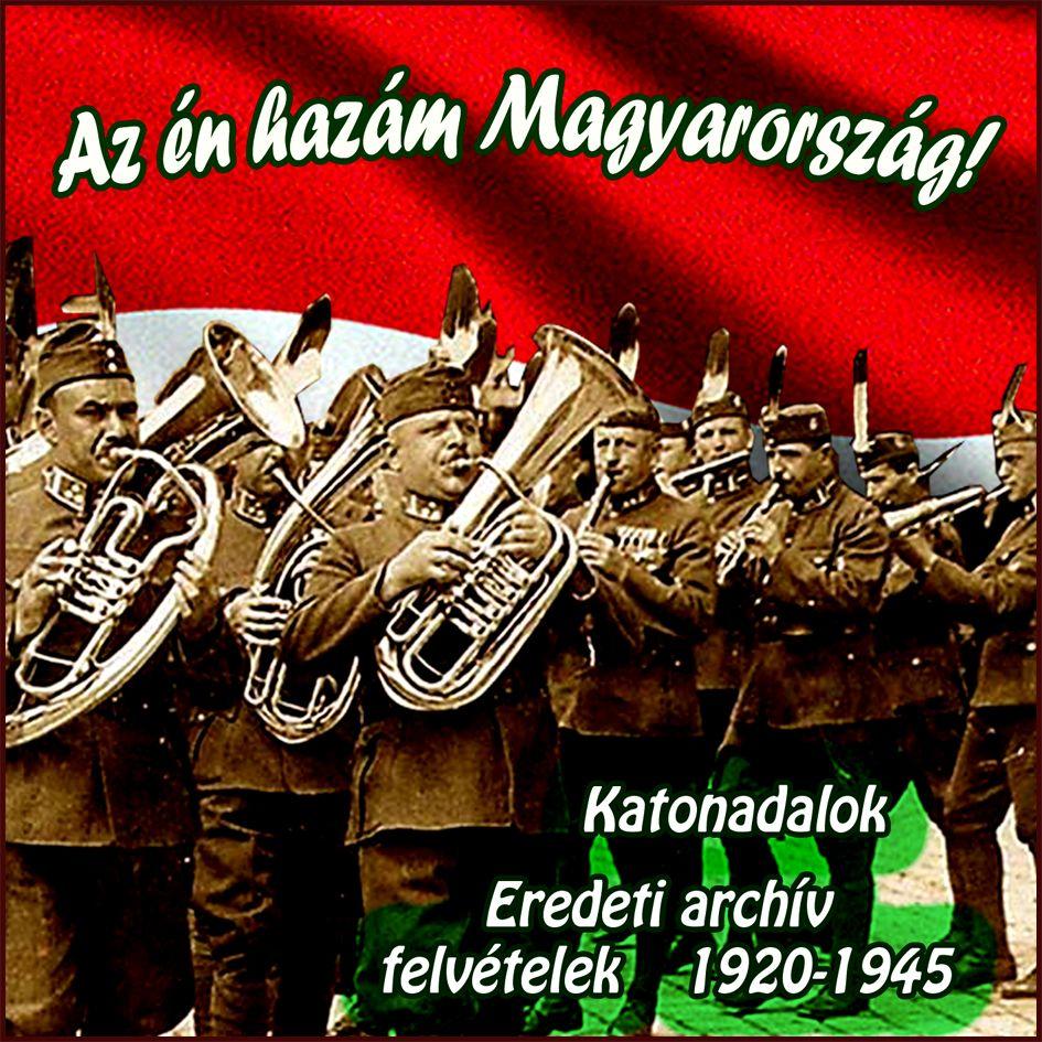 Az én hazám Magyarország: Katonadalok (CD)