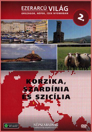 Ezerarcú világ: Korzika, Szardínia és Szicília (DVD)