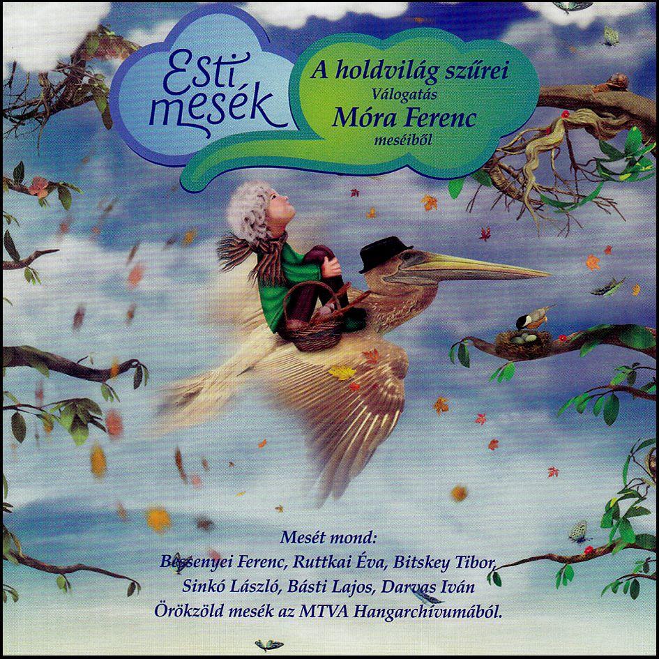 Esti mesék: A holdvilág szűrei válogatás - Móra ferenc meséiből (CD)