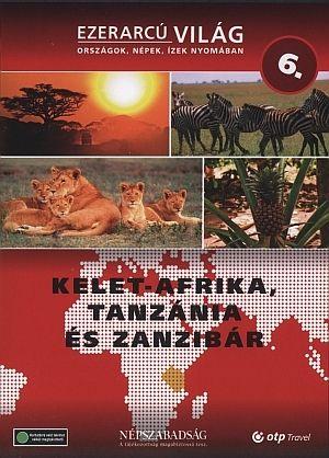 Ezerarcú világ: Kelet-Afrika, Tanzánia és Zanzibár (DVD)