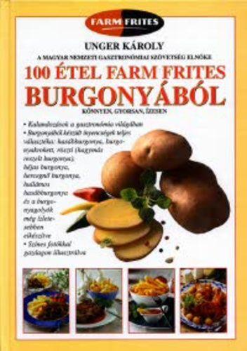 Unger Károly: 100 étel Farm Frites Burgonyából (könyv)