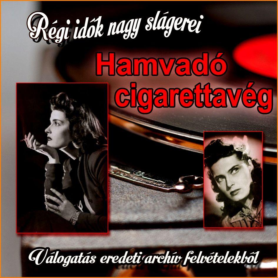 Hamvadó cigarettavég: Válogatás eredeti archív felvételekből (CD)