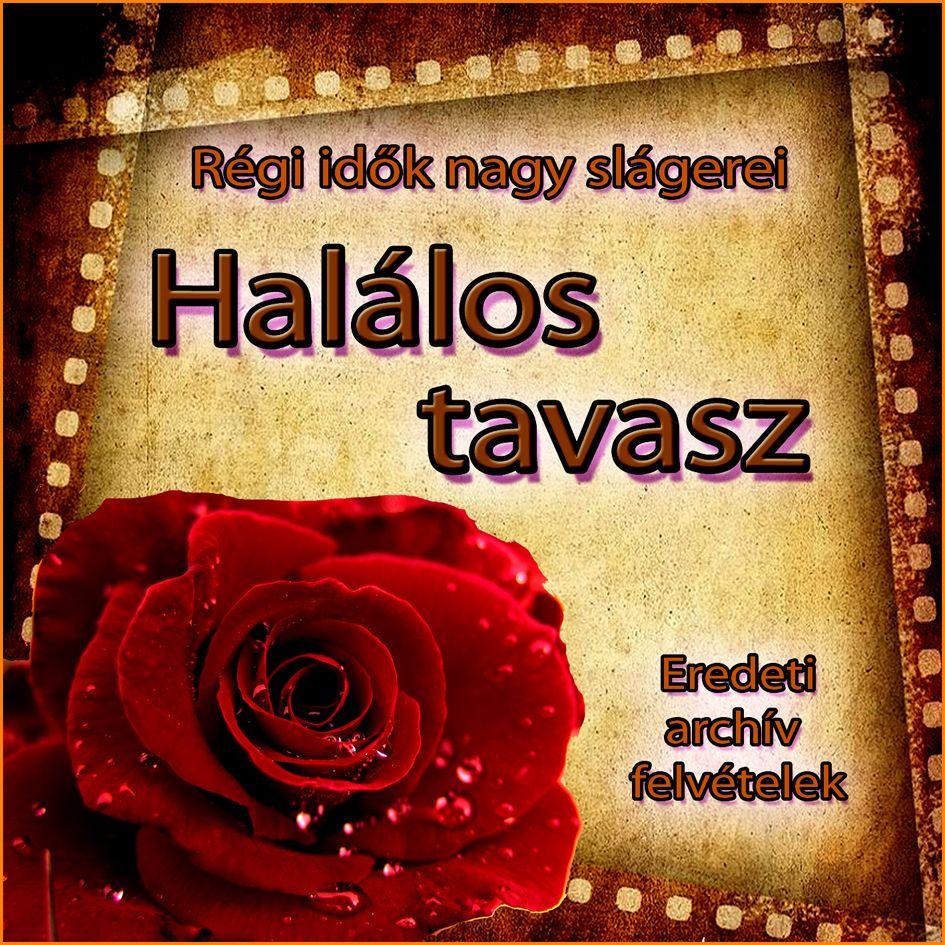 Halálos tavasz (CD) - Régi magyar slágerek