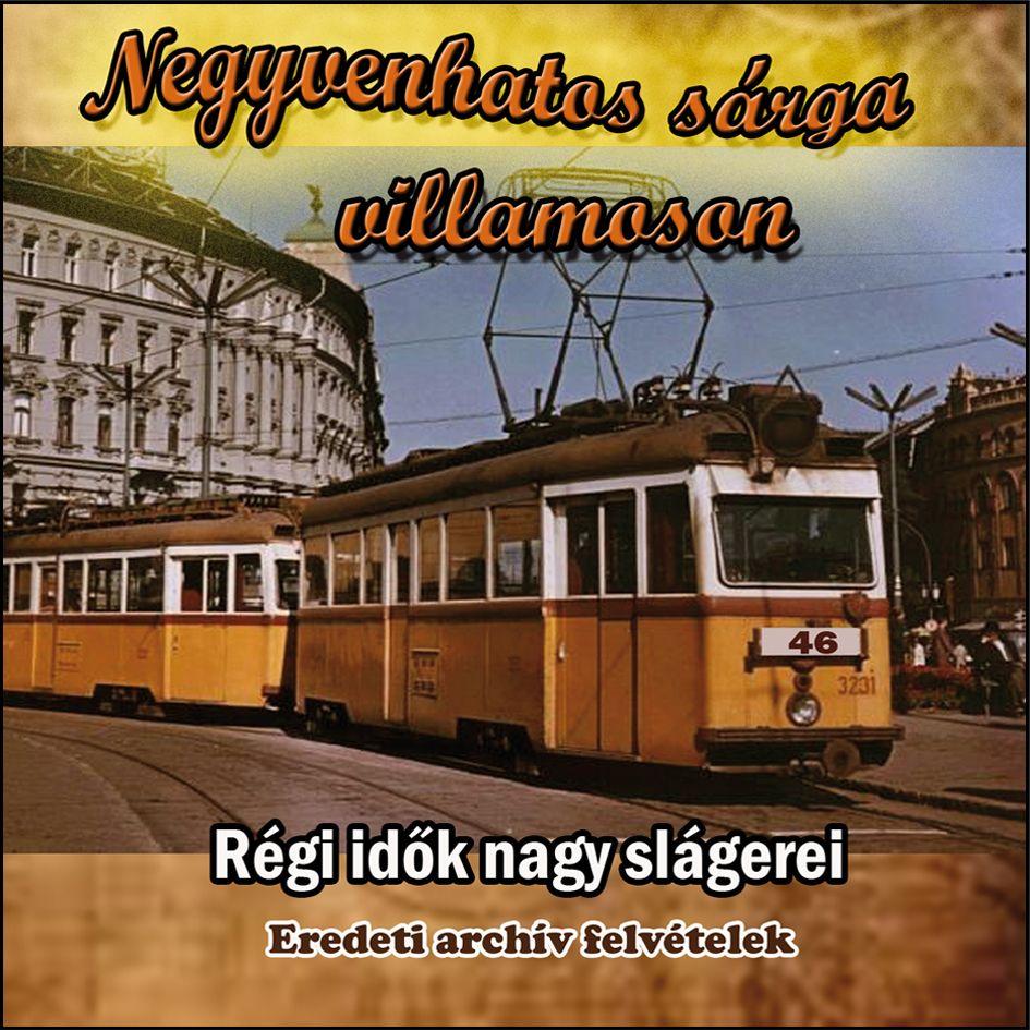Negyvenhatos sárga villamoson (CD)