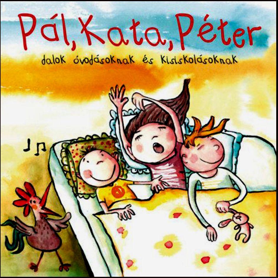 Pál, Kata, Péter – Dalok óvodásoknak és kisiskolásoknak (CD)