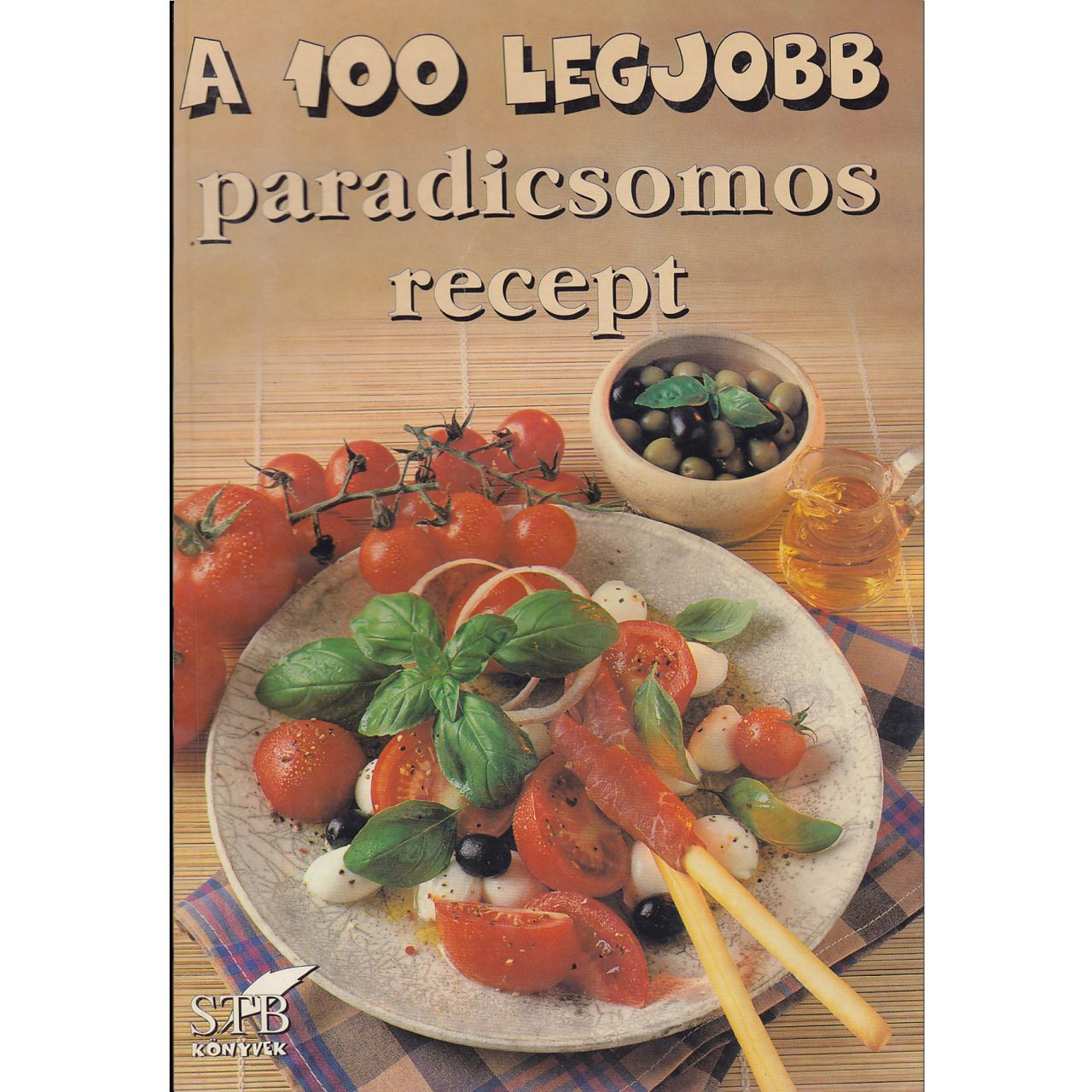 A 100 legjobb paradicsomos recept (könyv)