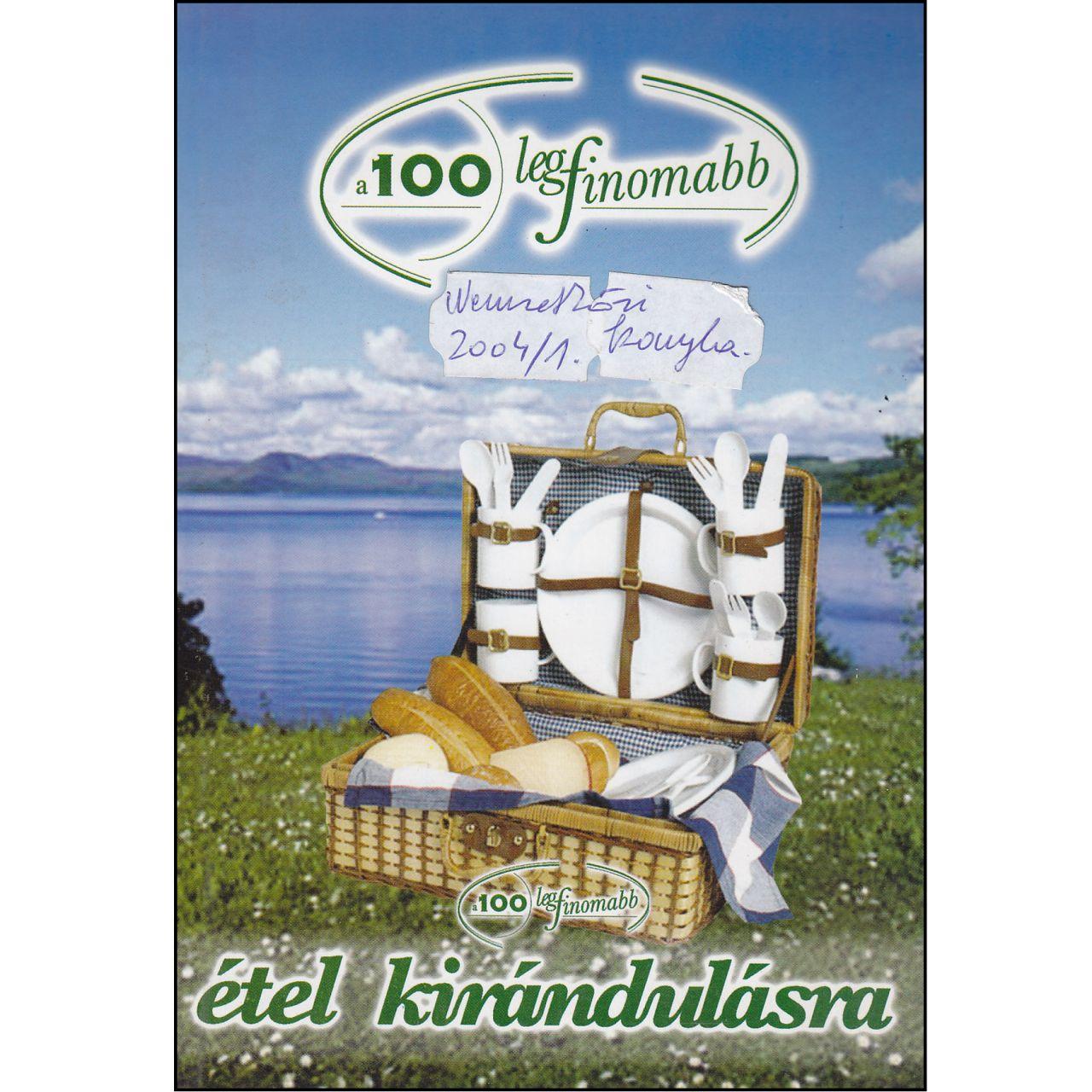 A 100 legfinomabb étel kirándulásra (könyv)