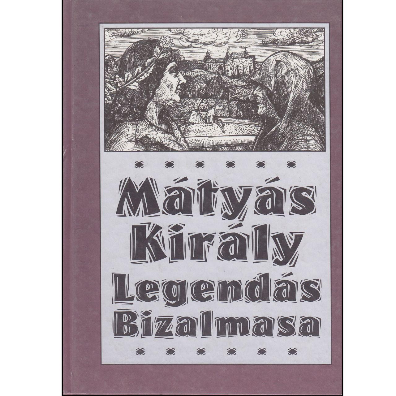Mátyás király legendás bizalmasa (könyv)