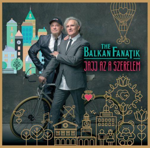 Balkan Fanatik: Jajj az a szerelem (CD)