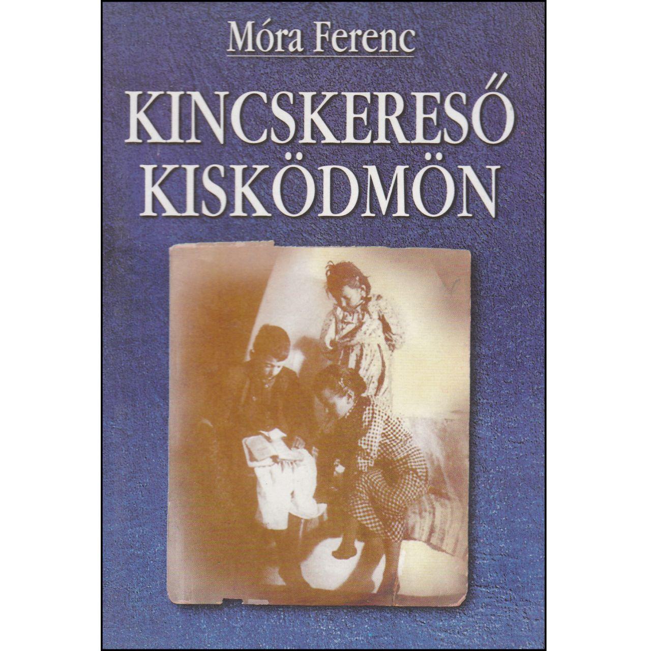 Móra Ferenc: Kincskereső kisködmön (könyv)