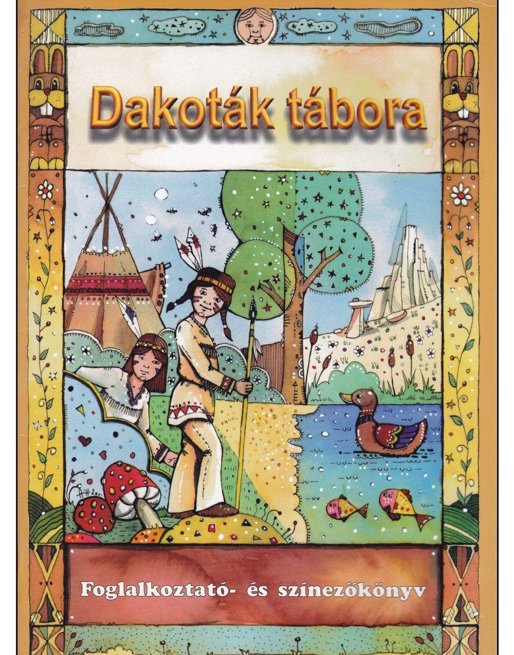 Dakoták tábora – Foglalkoztató- és színezőkönyv (könyv)