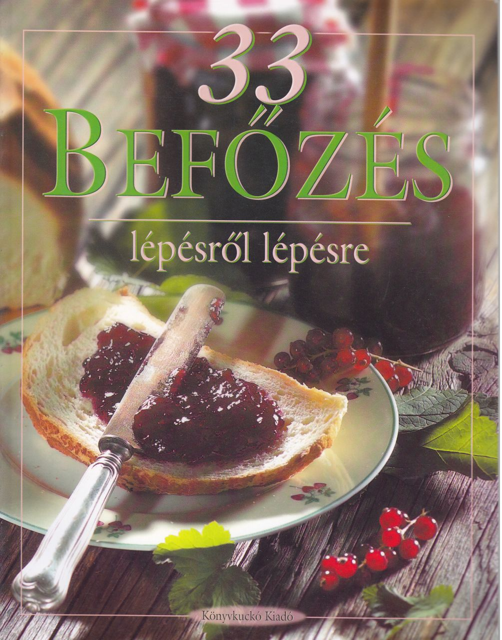 33 Befőzés lépésről lépésre (könyv)