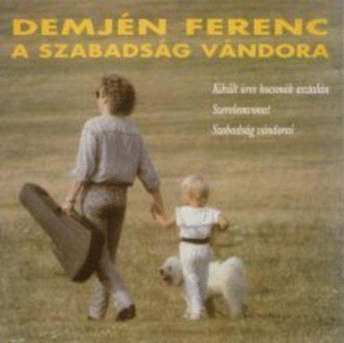 Demjén: A szabadság vándora (CD)