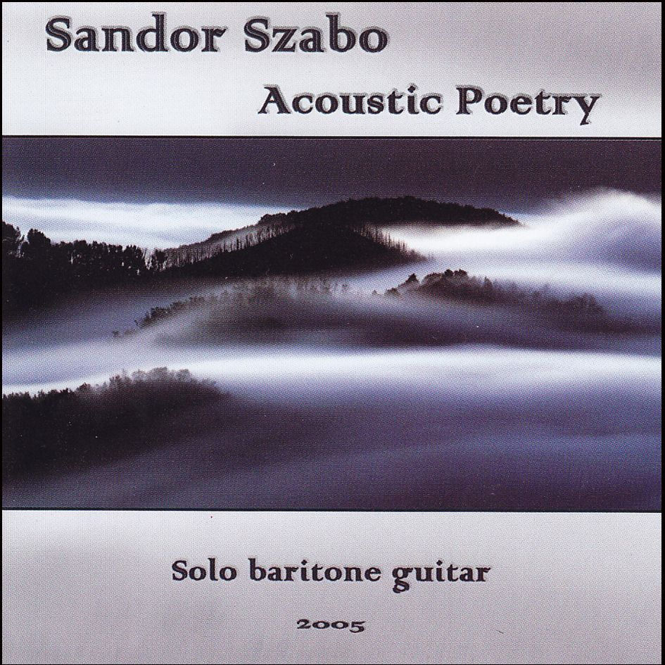 Sandor Szabo: Acoustic Poetry – Solo baritone guitar (CD)