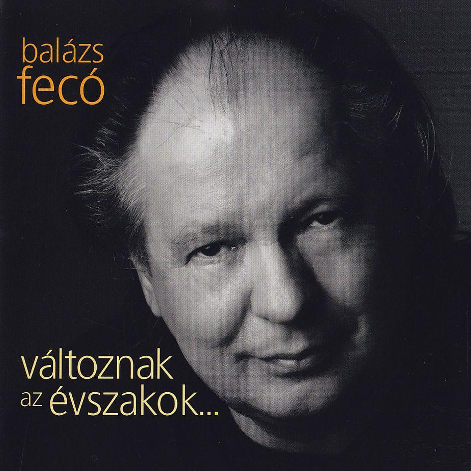 Balázs Fecó: Változnak az évszakok (CD)