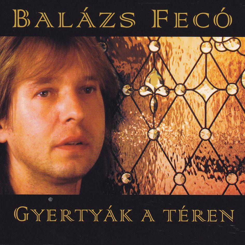 Balázs Fecó: Gyertyák a téren (CD)