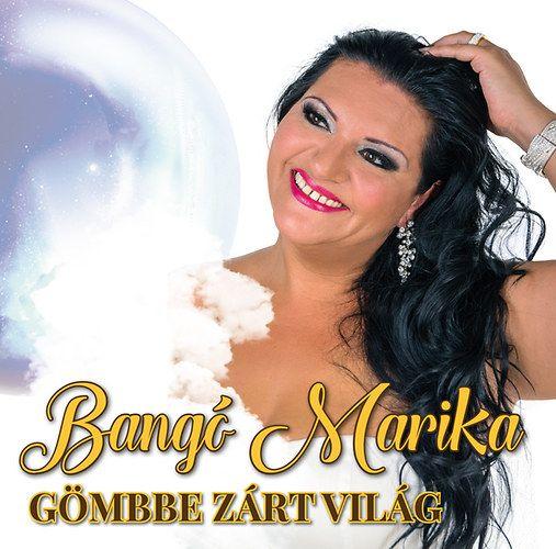 Bangó Marika: Gömbbe zárt világ (CD)