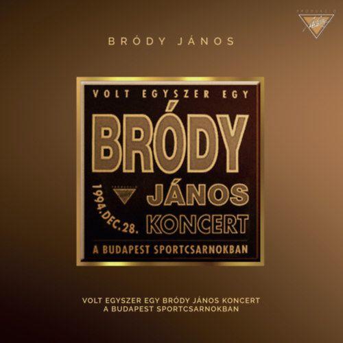 Bródy János: Volt egyszer egy koncert a Budapest Sportcsarnokban (CD)