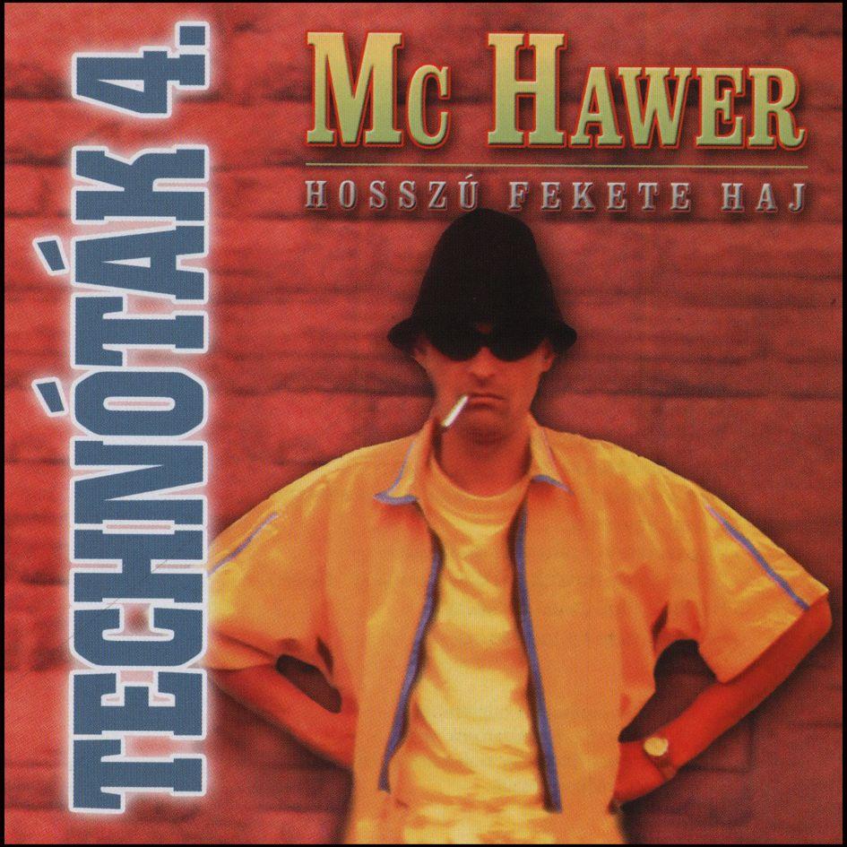 Mc Hawer: Technóták 4. – Hosszú fekete haj (CD)