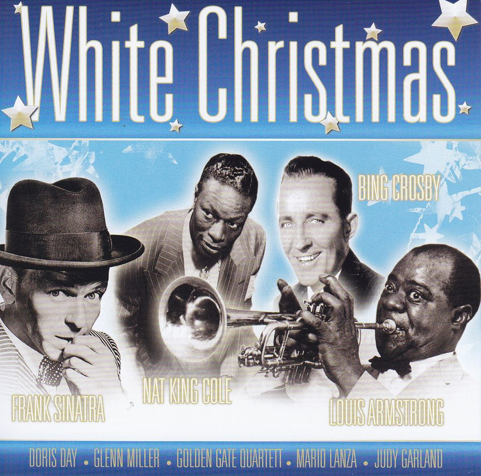 White Christmas – Frank Sinatra - Bing Crosby – Nat King Cole – Louis Armstrong (CD)