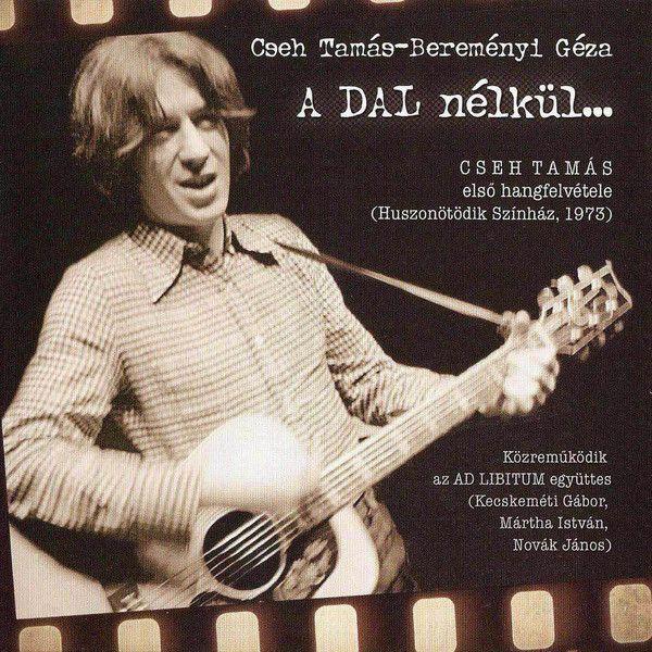 Cseh Tamás: A dal nélkül... (CD)