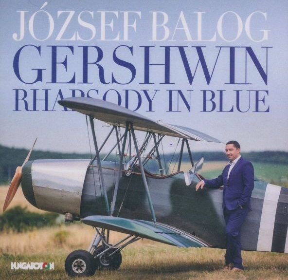 G. GERSHWIN : RHAPSODY IN BLUE - JÓZSEF BALOG ON PIANO (CD)