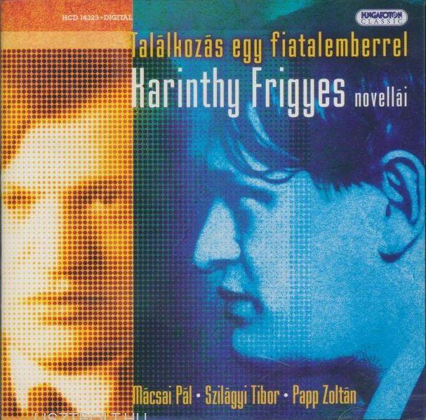 Karinthy Frigyes: Találkozás egy fiatalemberrel (CD)