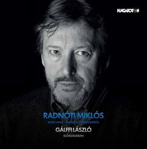 Radnóti Miklós: Ikrek hava - Napló a gyerekkorról / Gálffi (CD)
