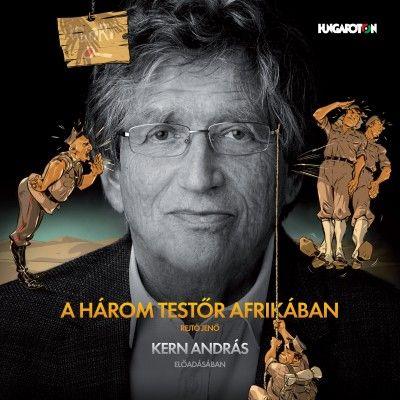 Rejtő Jenő: Három testőr Afrikában / Kern András (CD)