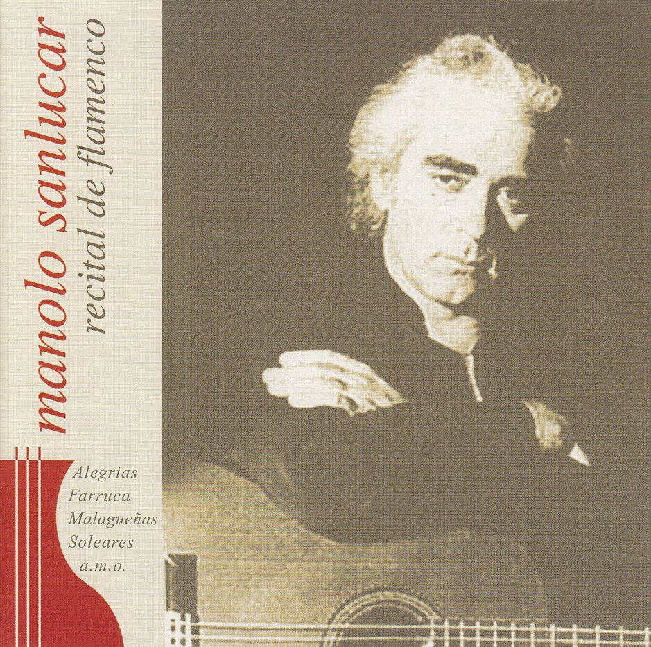 Manolo Sanlucar: Recital de Flamenco (CD)