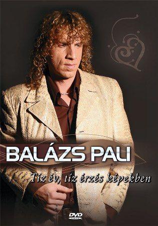 Balázs Pali: Tíz év, tíz érzés képekben (DVD)