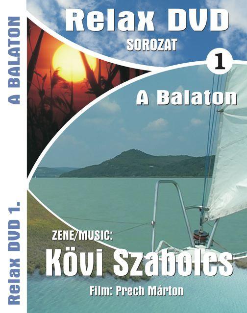 Kövi Szabolcs: A Balaton - Relax I. (DVD)
