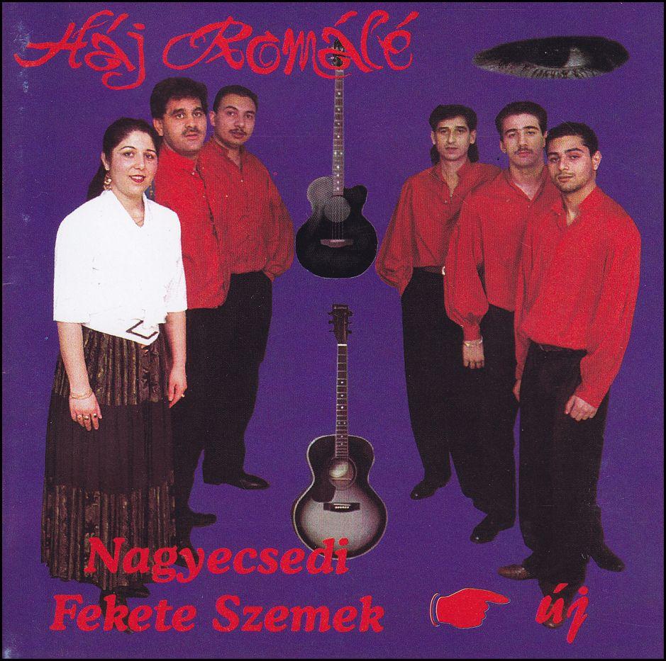 Nagyecsedi Fekete Szemek: Háj Romálé (CD)