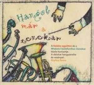Hangol már a zenekar: Kaláka és a Miskolci Szimfonikus Zenekar (CD)