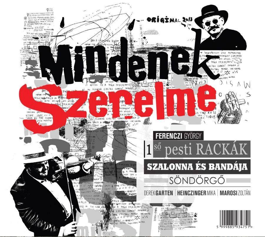 Ferenczi György 1 ső pesti Rackák Szalonna és Bandája Söndörgő: Mindenek szerelme (CD)